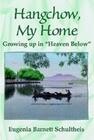 Hangchow, My Home: Growing Up in Heaven Below