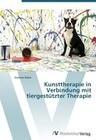 Kunsttherapie in Verbindung mit tiergestützter Therapie