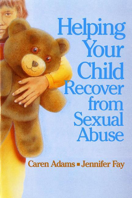 Helping Your Child Recover from Sexual Abuse als Taschenbuch