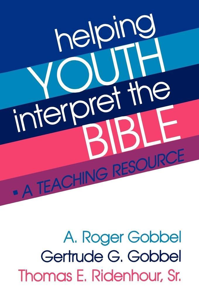 Helping Youth Interpret the Bible als Taschenbuch
