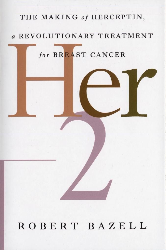 Her-2: The Making of Herceptin, a Revolutionary Treatment for Breast Cancer als Taschenbuch