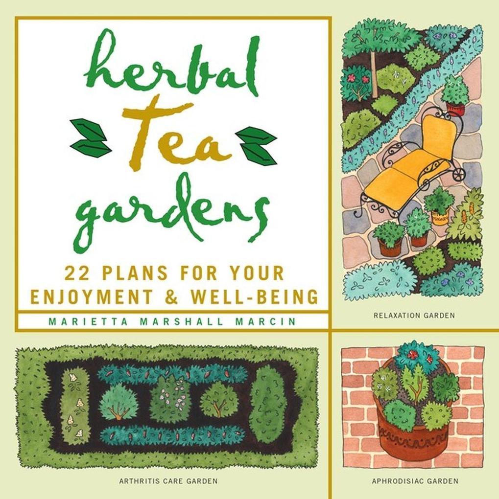 Herbal Tea Gardens: 22 Plans for Your Enjoyment & Well-Being als Taschenbuch