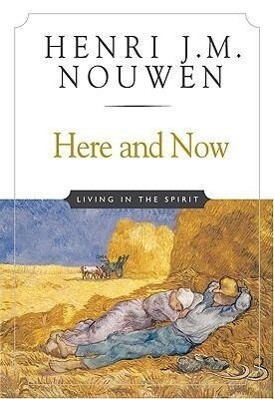 Here and Now: Living in the Spirit als Taschenbuch