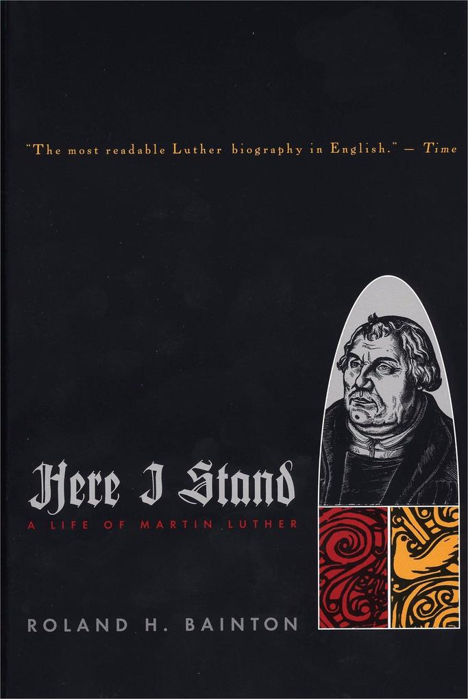 Here I Stand: A Life of Martin Luther als Taschenbuch
