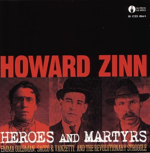 Heroes & Martyrs: Emma Goldman, Sacco & Vanzetti and the Revolutionary Struggle als Hörbuch