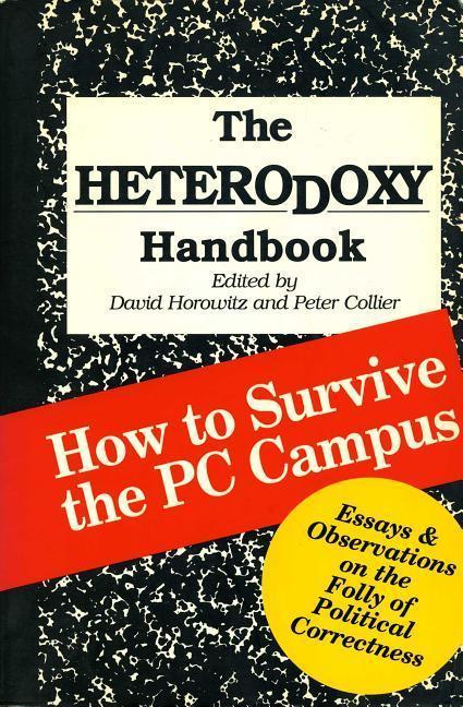 The Heterodoxy Handbook: How to Survive the PC Campus als Taschenbuch