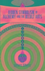 Hidden Symbolism of Alchemy and the Occult Arts als Taschenbuch