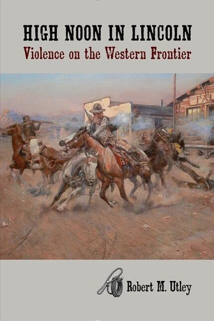 High Noon in Lincoln: Violence on the Western Frontier als Taschenbuch