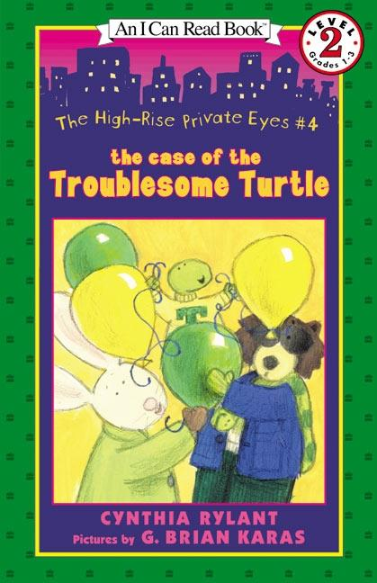 The High-Rise Private Eyes #4: The Case of the Troublesome Turtle als Taschenbuch