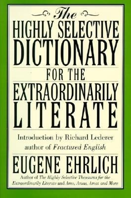 The Highly Selective Dictionary for the Extraordinarily Literate als Buch