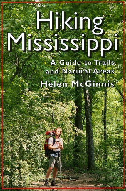 Hiking Mississippi: A Guide to Trails and Natural Areas als Taschenbuch