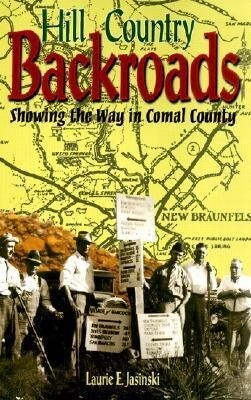 Hill Country Backroads: Showing the Way in Comal County als Taschenbuch
