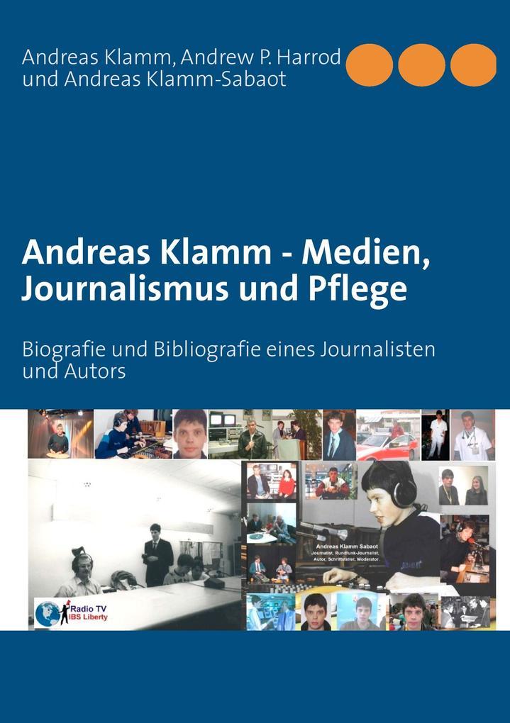 Andreas Klamm - Medien, Journalismus und Pflege als Buch