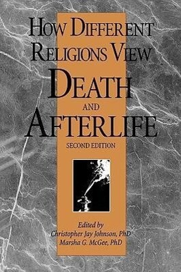 How Different Religions View Death and Afterlife, 2nd Edition als Taschenbuch