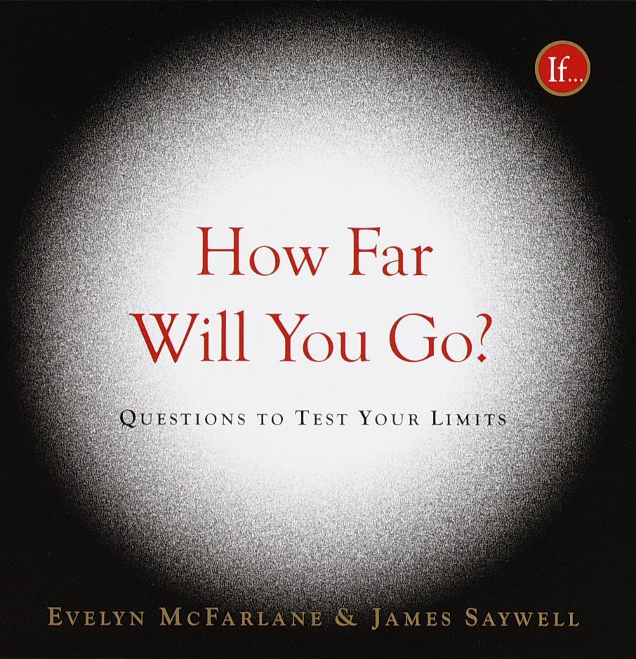 How Far Will You Go?: Questions to Test Your Limits als Buch