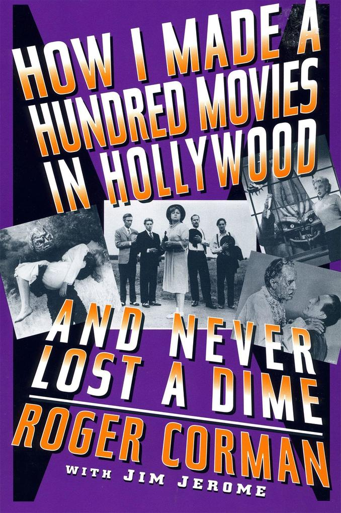 How I Made a Hundred Movies in Hollywood and Never Lost a Dime als Taschenbuch