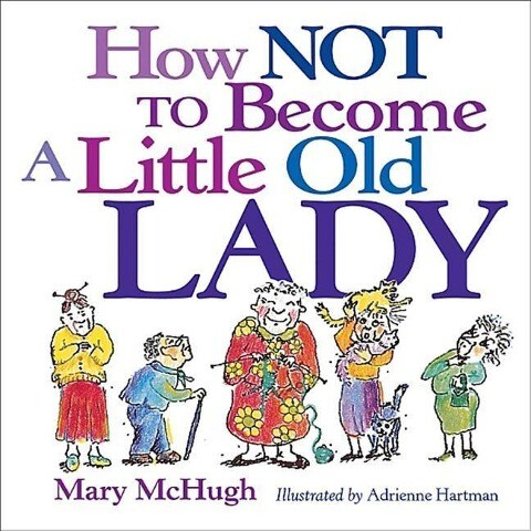 How Not to Become a Little Old Lady als Taschenbuch