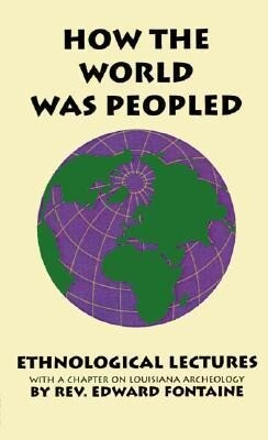 How the World Was Peopled.: Ethnological Lectures als Taschenbuch
