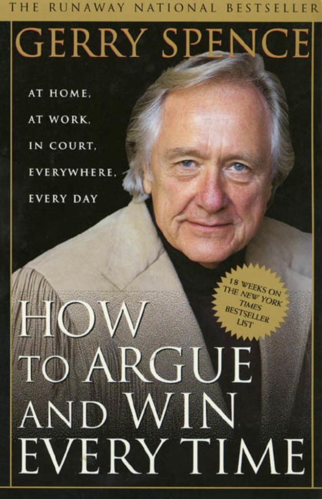How to Argue and Win Every Time: At Home, at Work, in Court, Everywhere, Every Day als Taschenbuch