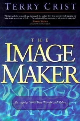The Image Maker: Recognize Your True Worth and Value als Taschenbuch
