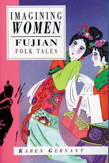 Imagining Women: Fujian Folk Tales als Taschenbuch