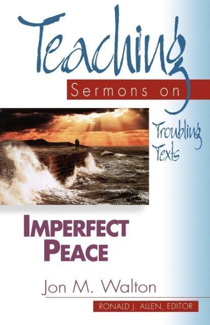 Imperfect Peace: Teaching Sermons on Troubling Texts (Teaching Sermons Series) als Taschenbuch