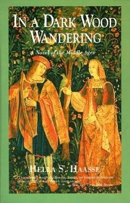 In a Dark Wood Wandering: A Novel of the Middle Ages als Taschenbuch