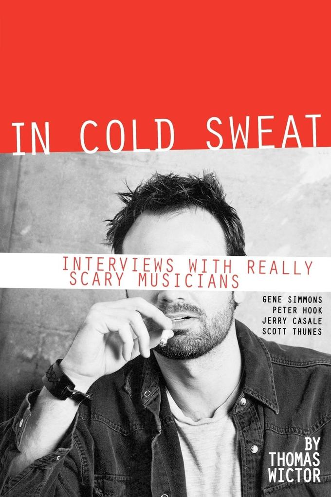 In Cold Sweat: Interviews with Really Scary Musicians als Taschenbuch