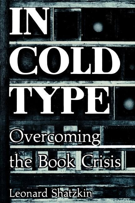 In Cold Type: Overcoming the Book Crisis als Taschenbuch