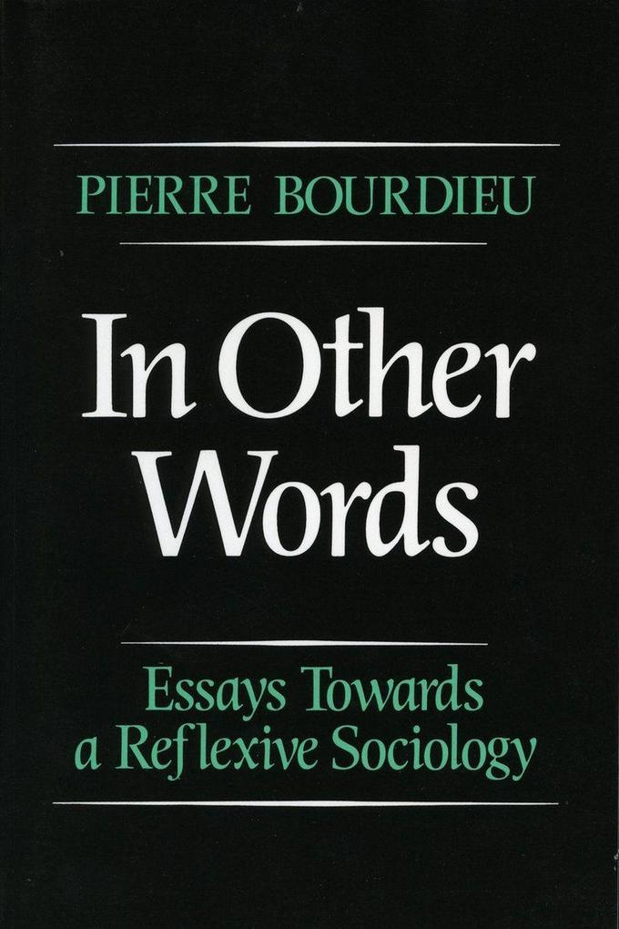 In Other Words: Essays Toward a Reflexive Sociology als Taschenbuch