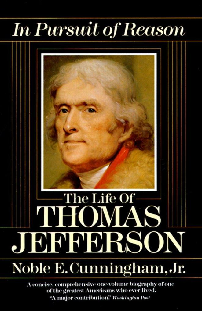In Pursuit of Reason: The Life of Thomas Jefferson als Taschenbuch