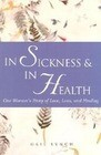 In Sickness & in Health: One Woman's Story of Love, Loss, and Healing