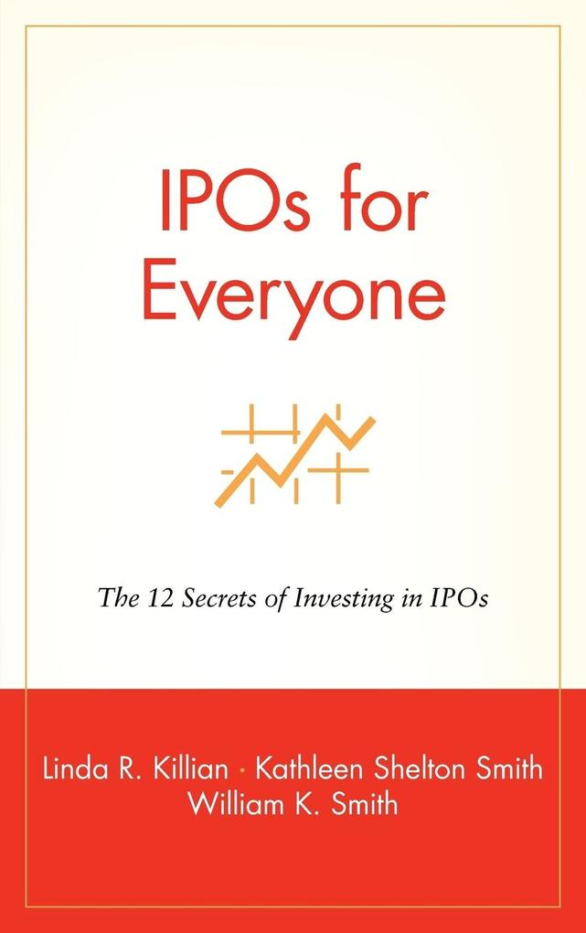 IPOs for Everyone: The 12 Secrets of Investing in IPOs als Buch