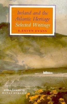 Ireland and the Atlantic Heritage: Selected Writings als Buch