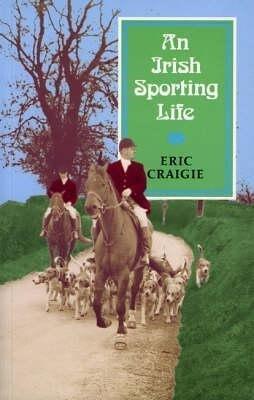 An Irish Sporting Life als Taschenbuch