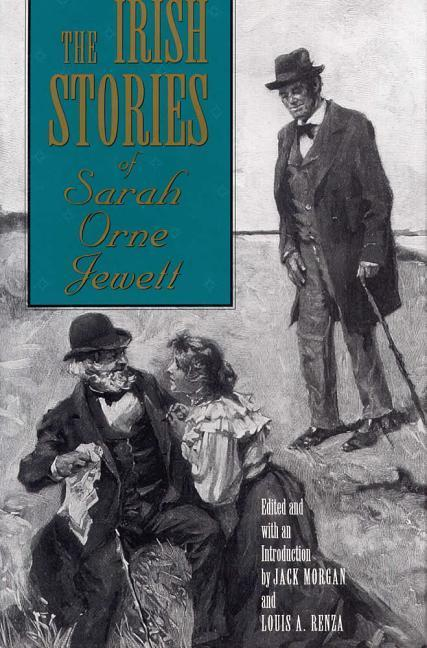 The Irish Stories of Sarah Orne Jewett Irish Stories of Sarah Orne Jewett Irish Stories of Sarah Orne Jewett als Buch