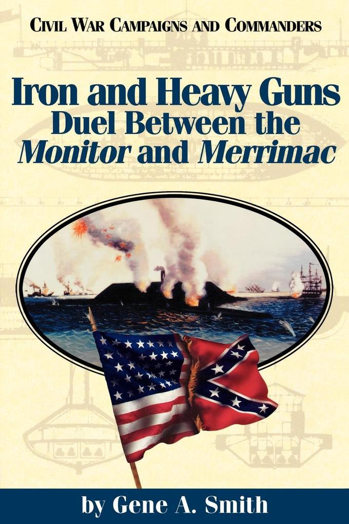 Iron and Heavy Guns: Duel Between the Monitor and the Merrimac als Taschenbuch