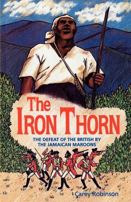 The Iron Thorn: The Defeat of the British by the Jamaican Maroons als Taschenbuch