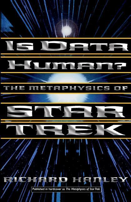 Is Data Human?: Or, the Metaphysics of Star Trek als Taschenbuch