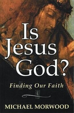 Is Jesus God?: Finding Our Faith als Taschenbuch