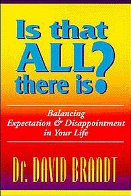 Is That All There Is?: Balancing Expectation and Disappointment in Your Life als Taschenbuch