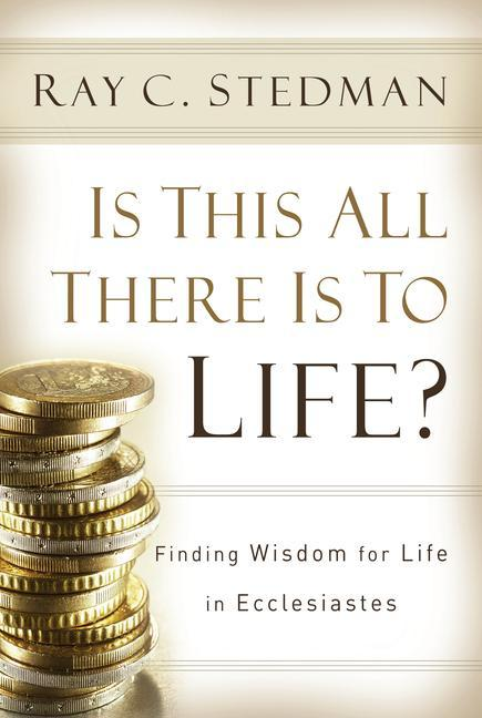 Is This All There Is to Life?: Finding Wisdom for Life in Ecclesiastes als Taschenbuch