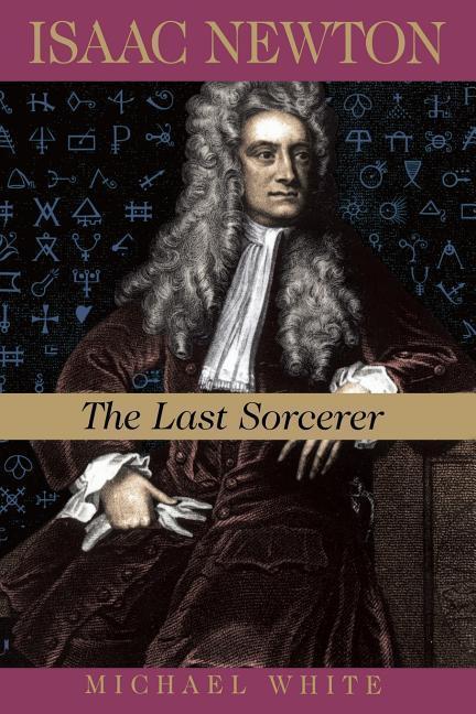 Isaac Newton: The Last Sorcerer als Taschenbuch