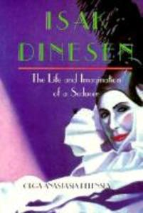 Isak Dinesen: The Life and Imagination of a Seducer als Taschenbuch