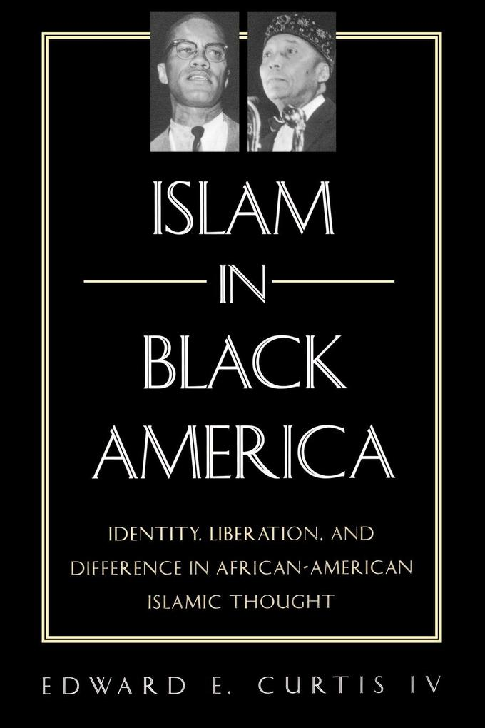 Islam in Black America: Identity, Liberation, and Difference in African-American Islamic Thought als Taschenbuch
