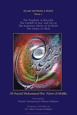 The Prophets in Barzakh/The Hadith of Isra' and Mi'raj/The Immense Merrits of Al-Sham/The Vision of Allah als Taschenbuch