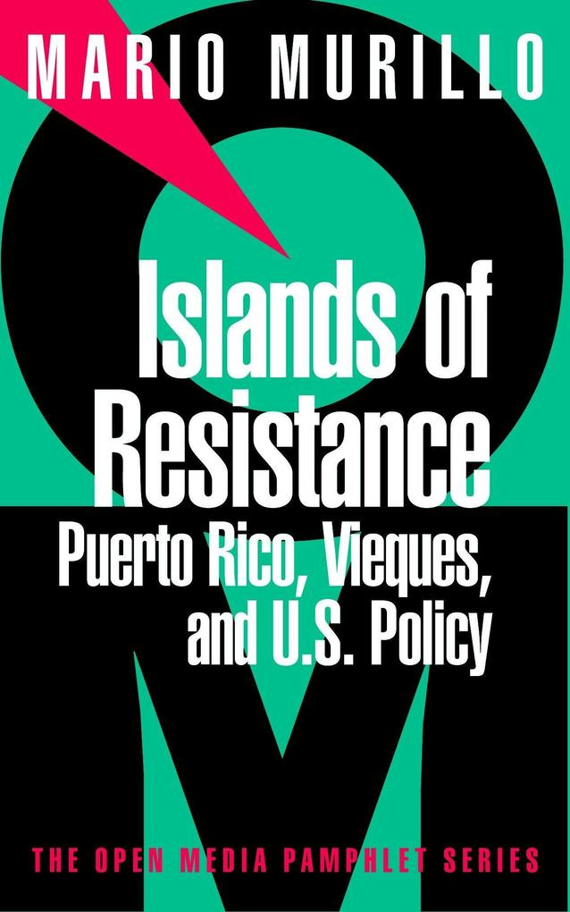 Islands of Resistance: Puerto Rico, Vieques, and U.S. Policy als Taschenbuch