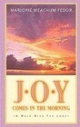 JOY Comes in the Morning: A Book for Those Waiting for the Sun to Rise