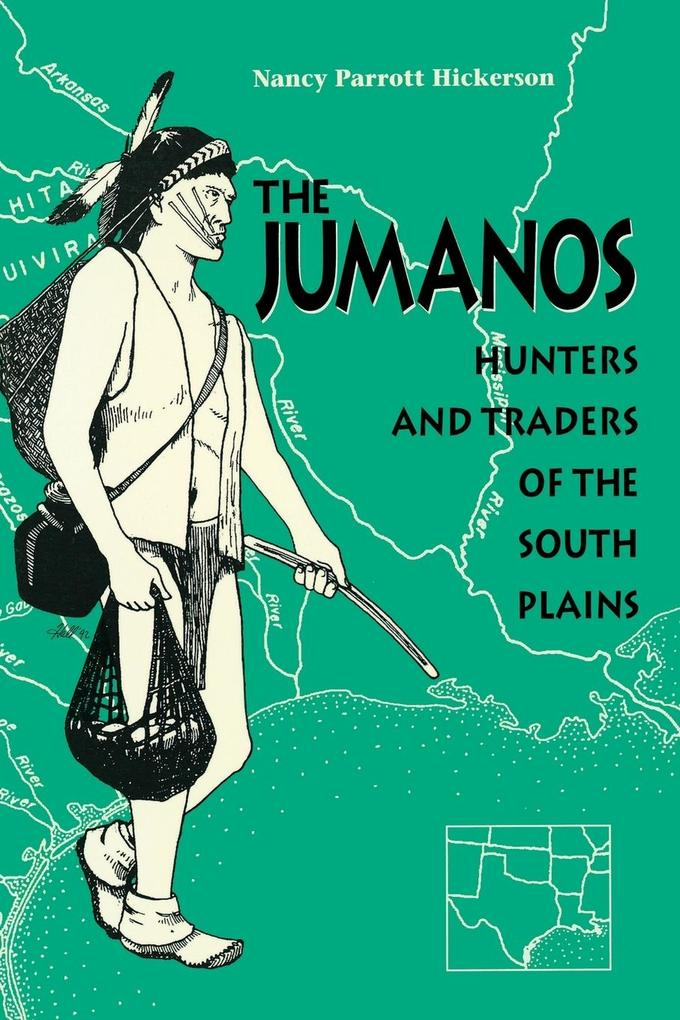 The Jumanos: Hunters and Traders of the South Plains als Taschenbuch