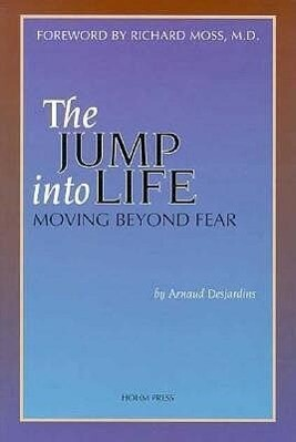The Jump Into Life: Moving Beyond Fear als Taschenbuch